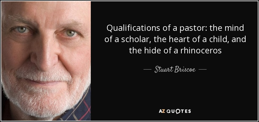 qualifications of a pastor the mind of a scholar the heart of a