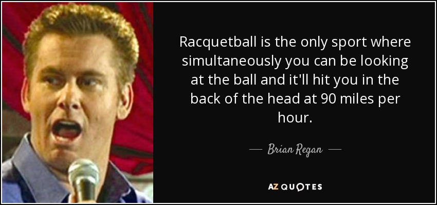 Brian regan racquetball