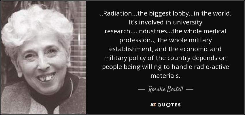 rosalie bertell quote radiationthe biggest lobby