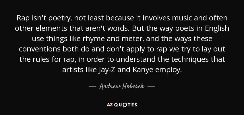 Andrew Hoberek quote: Rap isn't poetry, not least because it ...