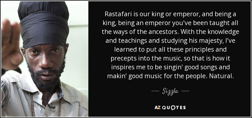 Sizzla Quote Rastafari Is Our King Or Emperor And Being A King
