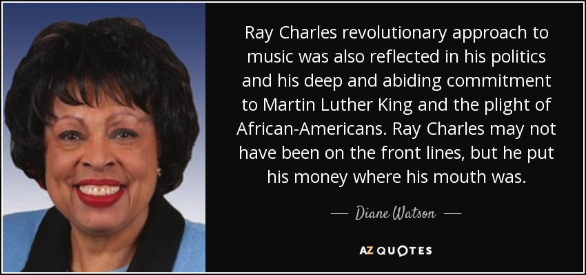 Diane Watson Quote Ray Charles Revolutionary Approach To Music Was