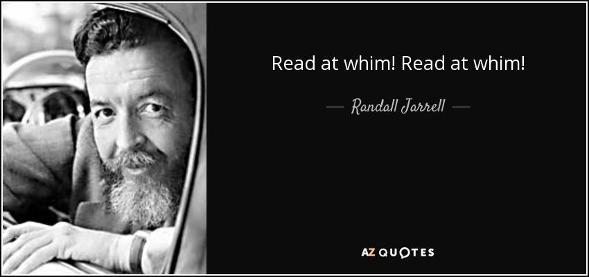 Read at whim! Read at whim! - Randall Jarrell