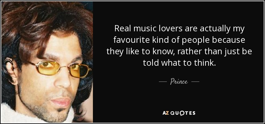 Prince Quote Real Music Lovers Are Actually My Favourite Kind Of