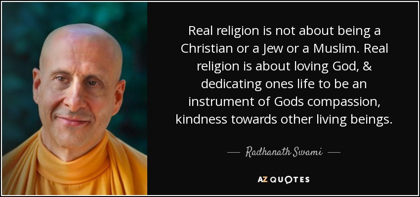 radhanath swami quote real religion is not about being a
