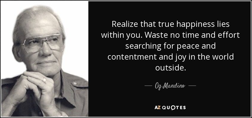 og mandino quote realize that true happiness lies in you