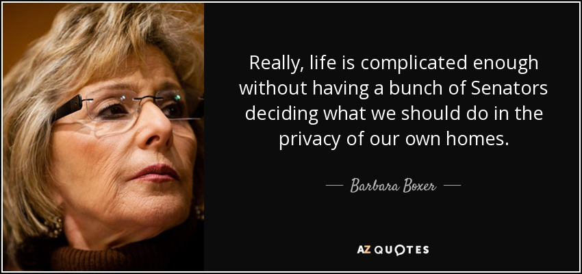 Barbara Boxer Quote Really Life Is Complicated Enough Without