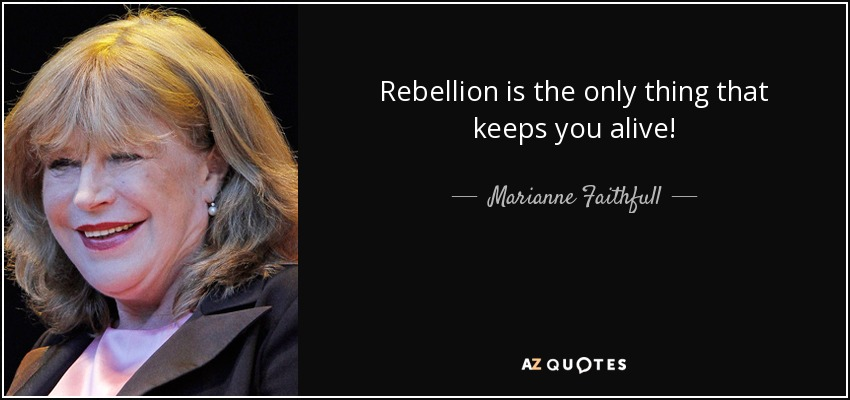 Top 25 quotes by marianne faithfull of 91 a z quotes marianne faithfull quotes altavistaventures Choice Image