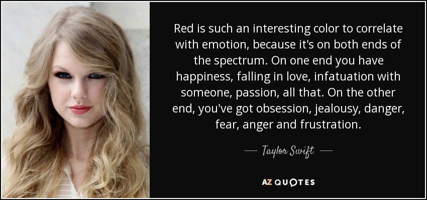 Taylor Swift Quote Red Is Such An Interesting Color To Correlate