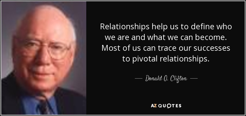 Define Quote | Donald O Clifton Quote Relationships Help Us To Define Who We Are