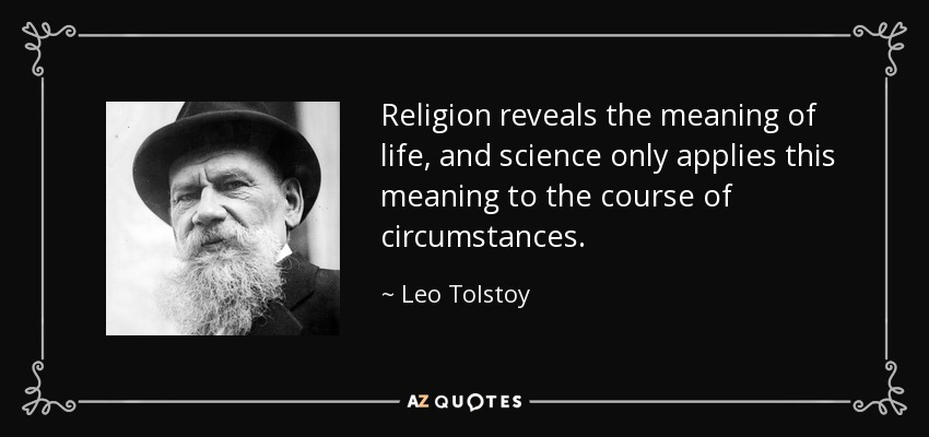 leo tolstoy on the meaning of life By mehar-un-nisa some personalities are difficult to describe in few words, yet a long series of words are not sufficient enough to cater all the aspects.