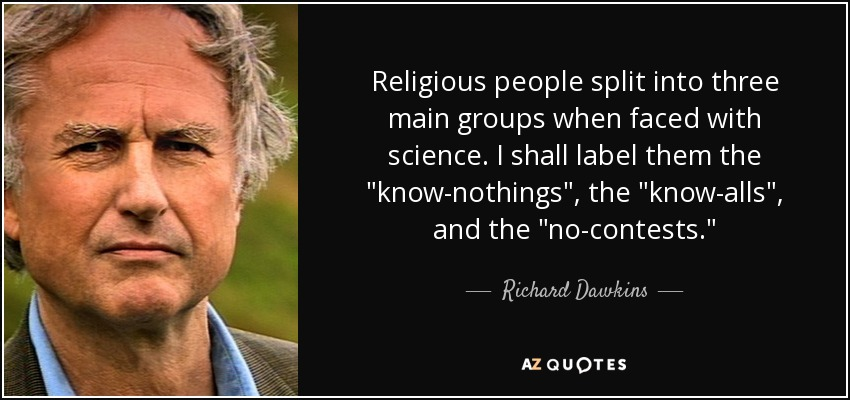 Religious people split into three main groups when faced with science. I shall label them the