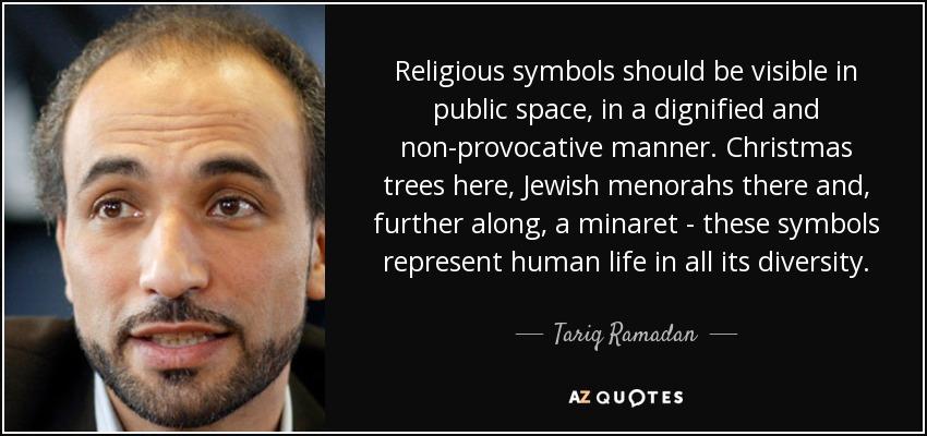 Tariq Ramadan Quote Religious Symbols Should Be Visible In Public