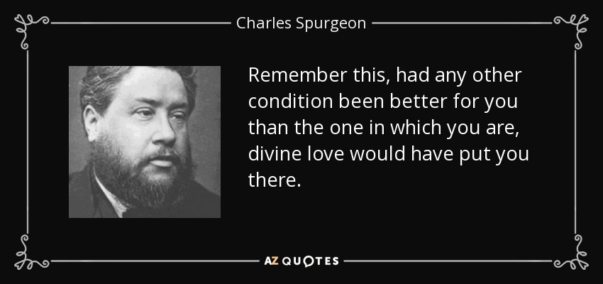 Charles Spurgeon Quote Remember This Had Any Other Condition Been Mesmerizing Divine Love Quotes