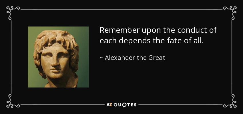 Aristotle Quotes Image Quotes At Relatably Com: Alexander The Great Quote: Remember Upon The Conduct Of
