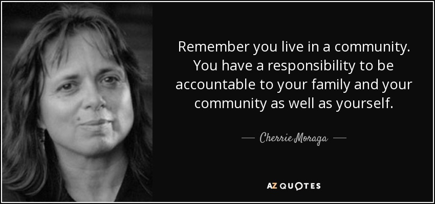 Cherrie Moraga Quote Remember You Live In A Community