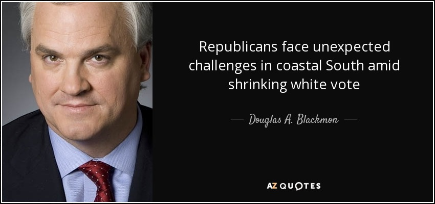Republicans face unexpected challenges in coastal South amid shrinking white vote - Douglas A. Blackmon