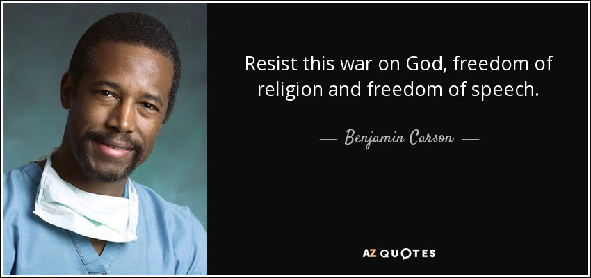 Freedom Of Speech Quotes Amazing Benjamin Carson Quote Resist This War On God Freedom Of Religion