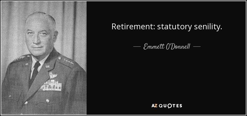 Retirement: statutory senility. - Emmett O'Donnell, Jr.