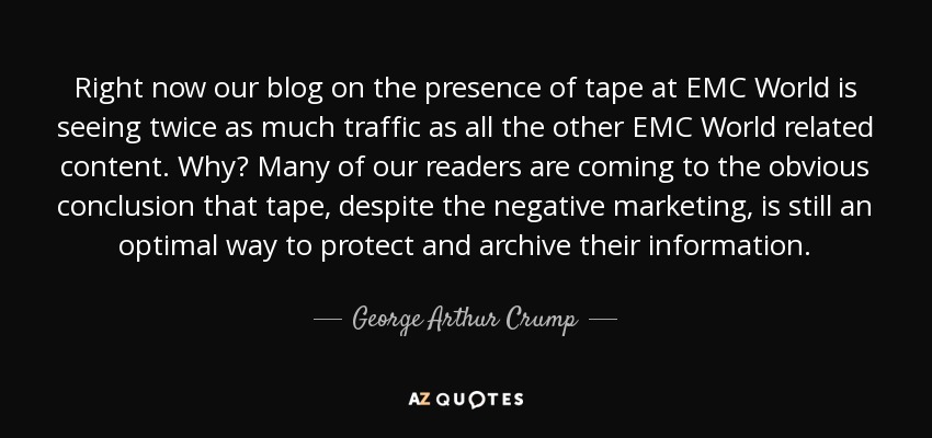George Arthur Crump Quote Right Now Our Blog On The Presence Of Fascinating Emc Quote