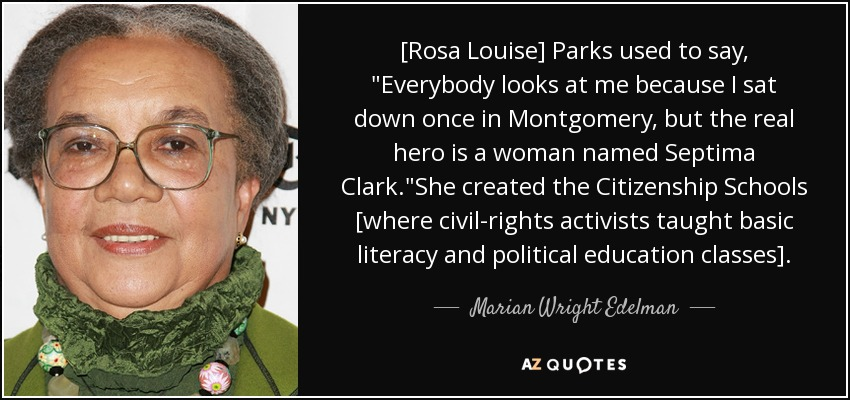[Rosa Louise] Parks used to say,