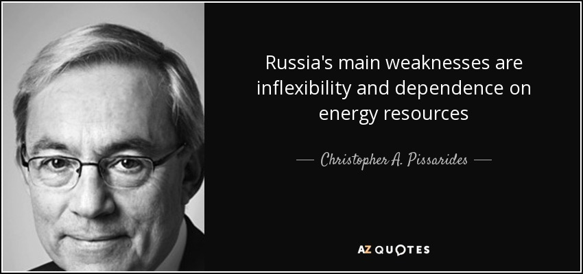 Russia's main weaknesses are inflexibility and dependence on energy resources - Christopher A. Pissarides
