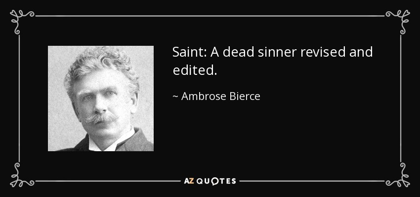 Saint: A dead sinner revised and edited. - Ambrose Bierce