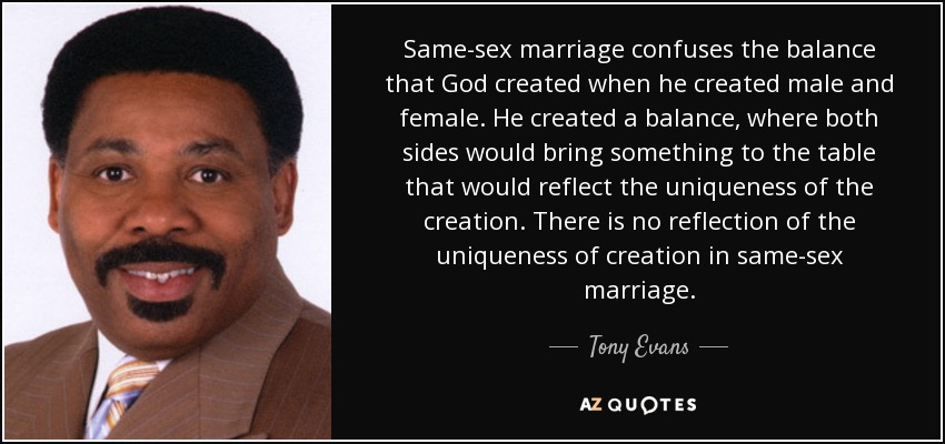 Tony Evans Quote Same Sex Marriage Confuses The Balance That God