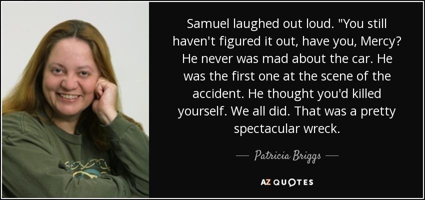 Samuel laughed out loud.