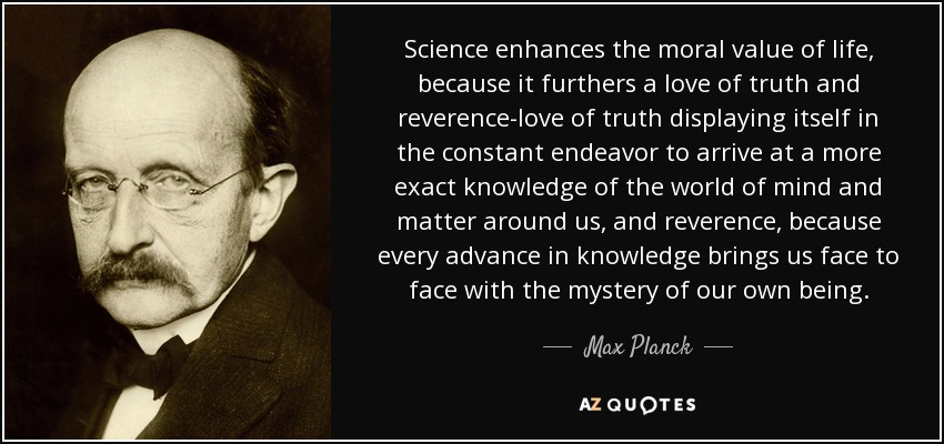 Moral Quotes About Love Awesome Max Planck Quote Science Enhances The Moral Value Of Life