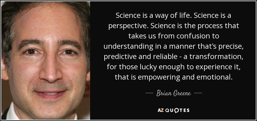 Science as a way of life.
