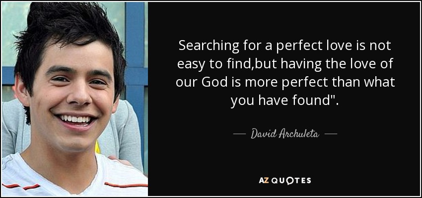 Searching for a perfect love is not easy to find,but having the love of our God is more perfect than what you have found