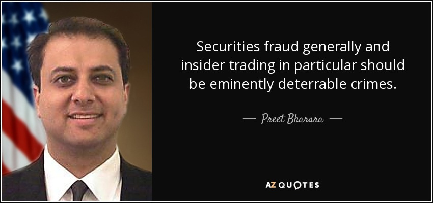 Securities fraud generally and insider trading in particular should be eminently deterrable crimes. - Preet Bharara