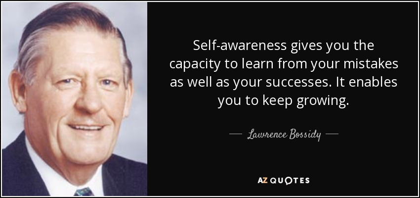 Lawrence Bossidy Quote: Self-awareness Gives You The