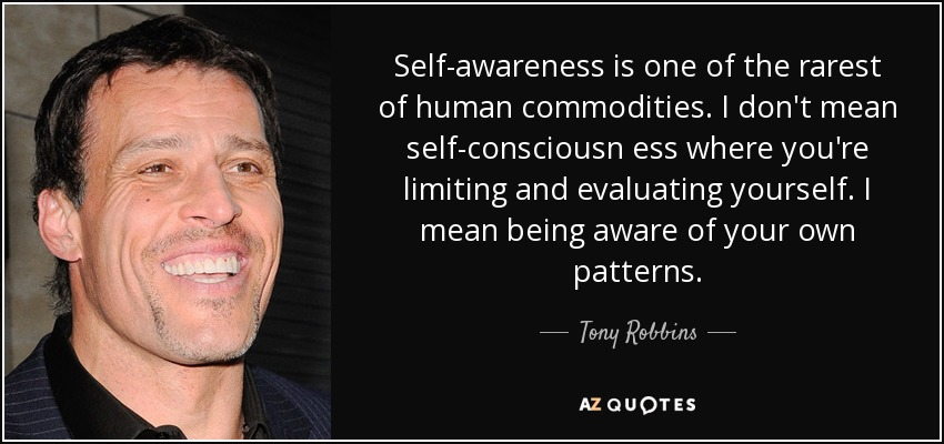 tony robbins quote self awareness is one of the rarest of human