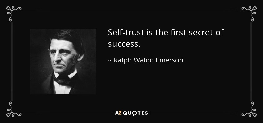 TOP 25 SELF TRUST QUOTES (of 58) | A-Z Quotes