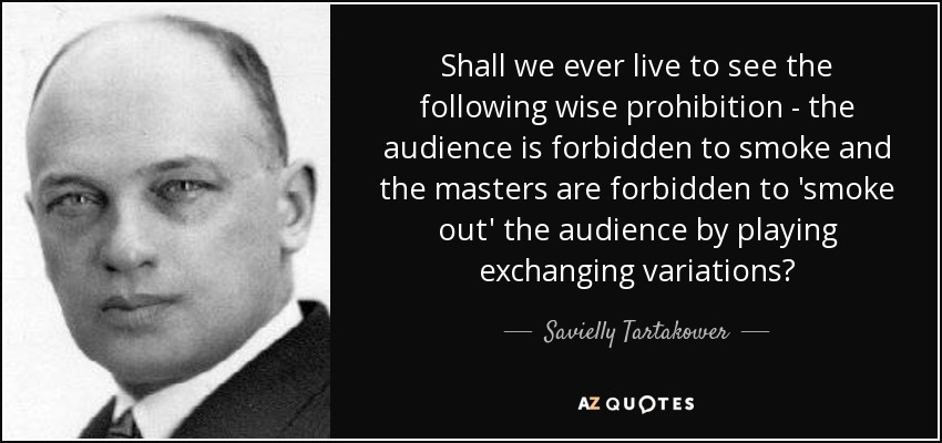 https://www.azquotes.com/picture-quotes/quote-shall-we-ever-live-to-see-the-following-wise-prohibition-the-audience-is-forbidden-to-savielly-tartakower-78-35-95.jpg