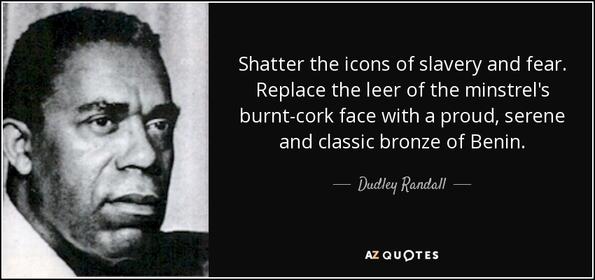 a biography of dudley randall Dudley randall was born on january 14, 1914, in washington, dc, the son of arthur george clyde (a congressional minister) and ada viola (bradley) randall (a teacher) randall was the third of five children, including james, arhur, esther, and phillip.