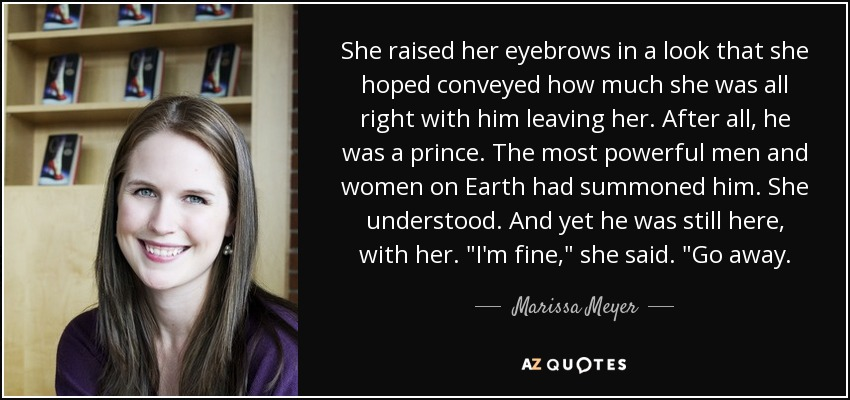 Marissa Meyer Quote She Raised Her Eyebrows In A Look That She Hoped