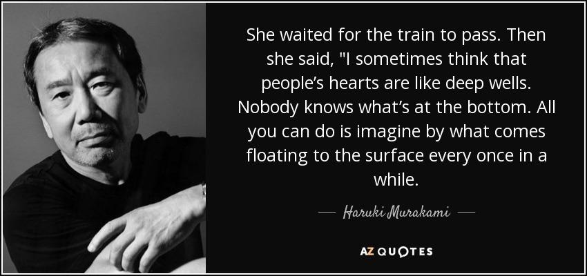 Haruki Murakami quote: She waited for the train to pass. Then she said...