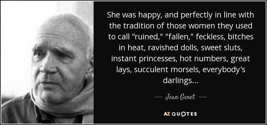 She was happy, and perfectly in line with the tradition of those women they used to call