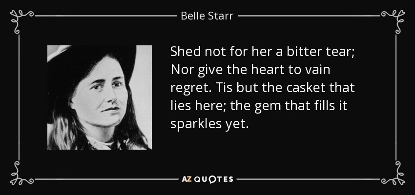 QUOTES BY BELLE STARR | A-Z Quotes Quotes About Lies In Love