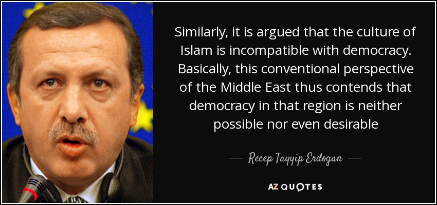 quote-similarly-it-is-argued-that-the-culture-of-islam-is-incompatible-with-democracy-basically-recep-tayyip-erdogan-68-56-28.jpg