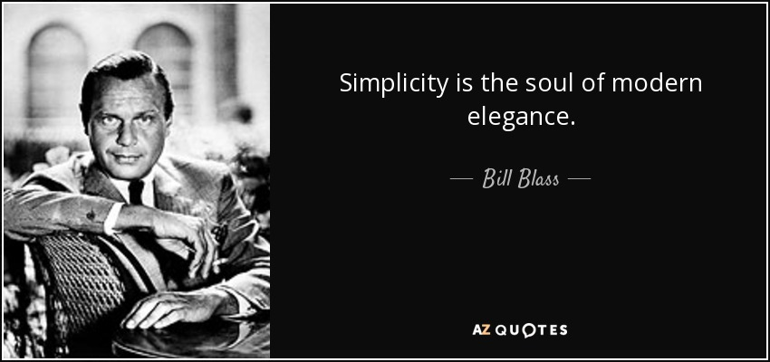 Bill Blass Quote Simplicity Is The Soul Of Modern Elegance