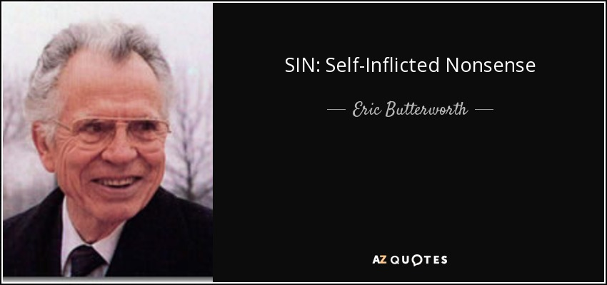 SIN: Self-Inflicted Nonsense - Eric Butterworth