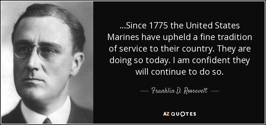Eleanor Roosevelt Quote About Marines Pleasing Franklin Droosevelt Quotesince 1775 The United States