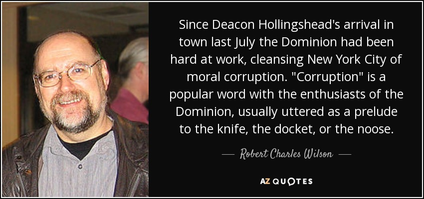 Since Deacon Hollingshead's arrival in town last July the Dominion had been hard at work, cleansing New York City of moral corruption.
