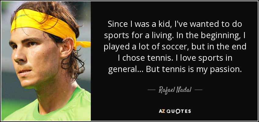 tennis and my passion for this