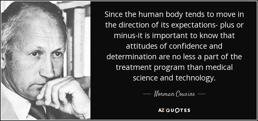 Norman Cousins Quote Since The Human Body Tends To Move In The Direction