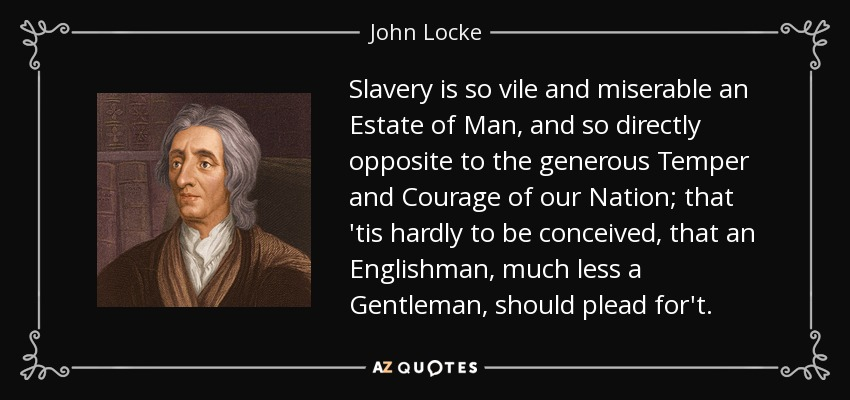 john locke slavery A summary of chapters 3-4: of the state of war and of slavery in john locke's  locke's second treatise on civil government learn exactly what happened in.